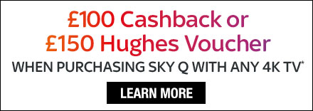 Sky Q Cashback or Hughes Voucher Offer